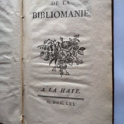 BOLLIOUD de MERMET (Louis). De la bibliomanie. A La Haie (pour La Haye, en fait …