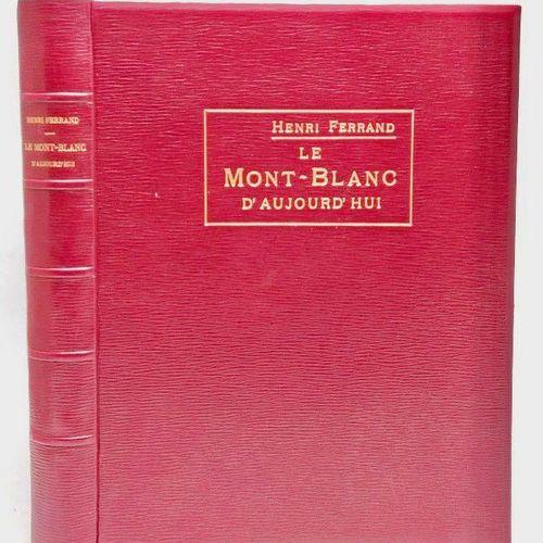 FERRAND, Henri. Le Mont Blanc d'aujourd'hui. Grenoble, Jules Rey, 1911, in 4, 15…