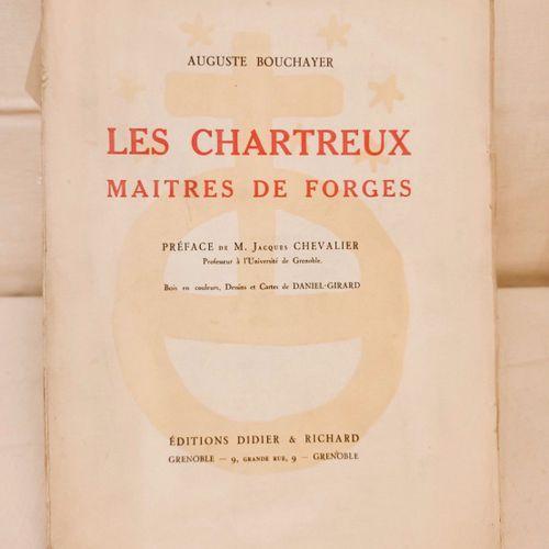 """BOUCHAYER (Auguste). """"Les Chartreux Maîtres de Forges. Préface de Jacques Cheval…"""