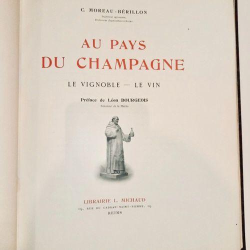 MOREAU BERILLON (C.). Au pays du Champagne. Le vignoble Le vin. Préface de Léon …