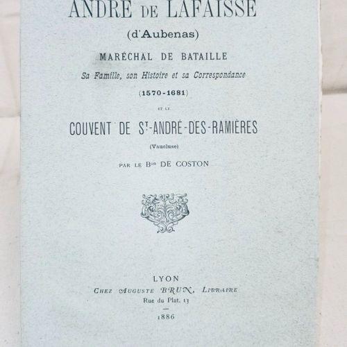 COSTON (Baron de). André de Lafaysse (d'Aubenas), Maréchal de bataille, sa famil…