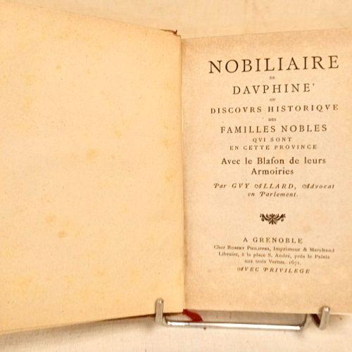ALLARD (Guy). Nobiliaire de Dauphiné ou Discours historique des Familles nobles …
