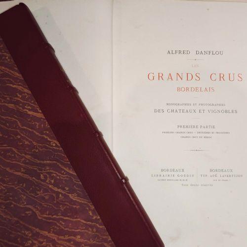 DANFLOU (Alfred). Les Grands Crus Bordelais. Monographies et photographies des c…