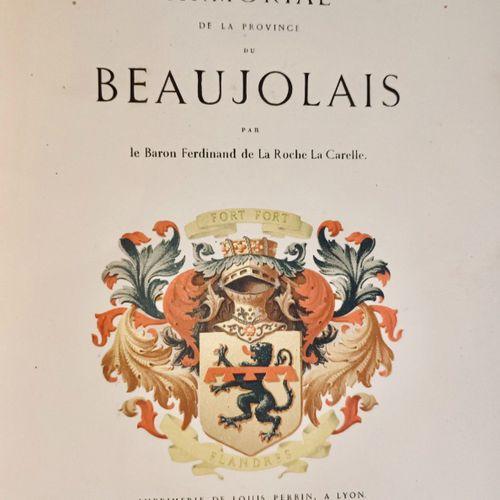 LA ROCHE LACARELLE (Baron Ferdinand de). Armorial de la Province du Beaujolais..…