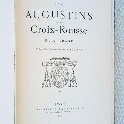 GRAND (A.) Les Augustins de la CROIX ROUSE. Lyon, Waltner, 1889. Grand in 8, dem…