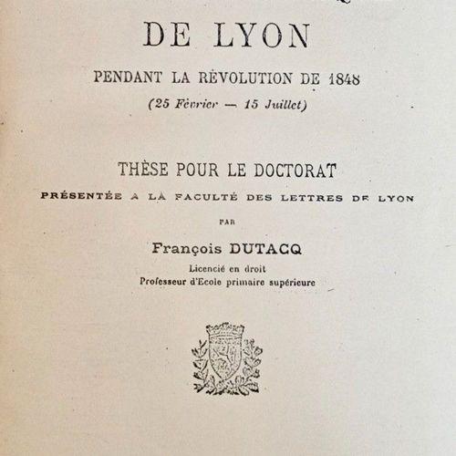 DUTACQ (François) Histoire politique de Lyon, pendant la Révolution de 1848. (25…