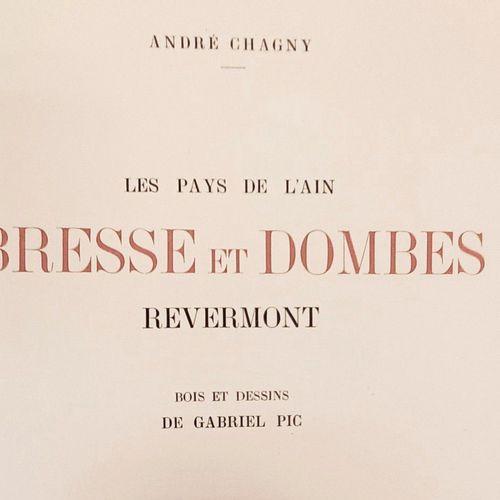 CHAGNY (L'Abbé André ). Les Pays de l'Ain, Bresse et Dombes, Revermont. Bois et …