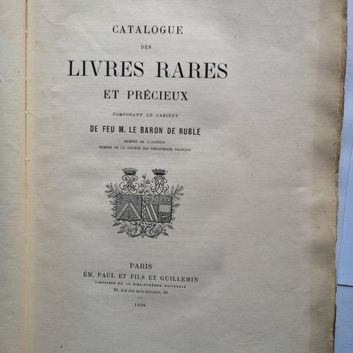RUBLE [Baron Alphonse de] LURDE [Comte Alexandre de]. Catalogue des livres rares…