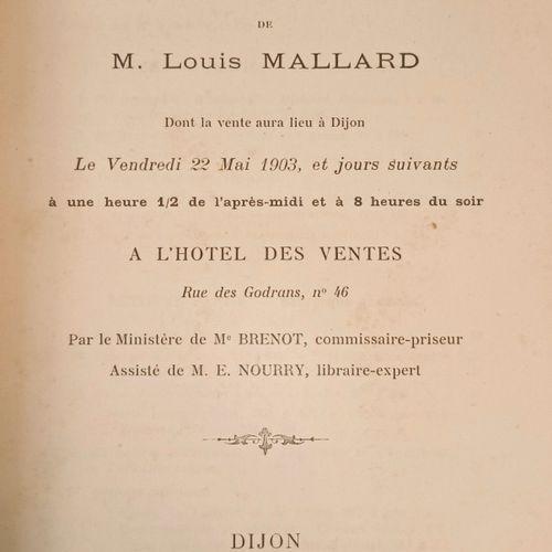 Une Bibliothèque Bourguignonne Catalogue de la Bibliothèque de M. Louis Mallard,…