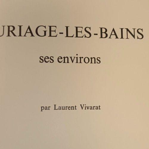 VIVARAT (Laurent). Uriage les Bains. Ses environs. Grenoble, s.N. (Imprimerie de…