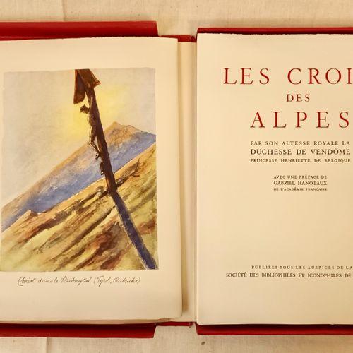 VENDOME (Princesse Henriette de Belgique, Princesse de). Les Croix des Alpes. Av…