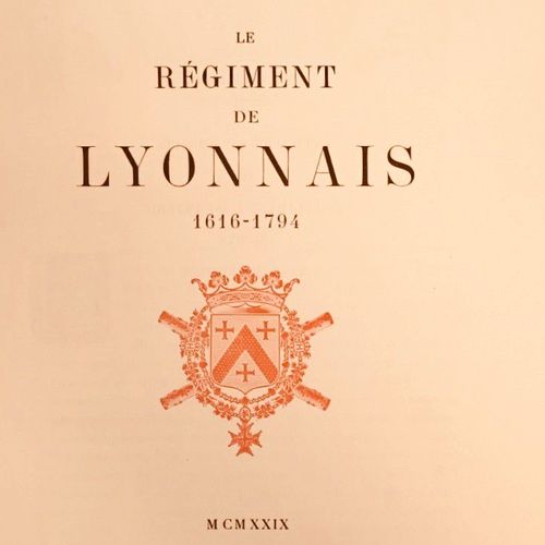 """CARNOT (Colonel Sadi). """"Le Régiment de Lyonnais 1616 1794"""". Lyon, Masso, 1929, g…"""