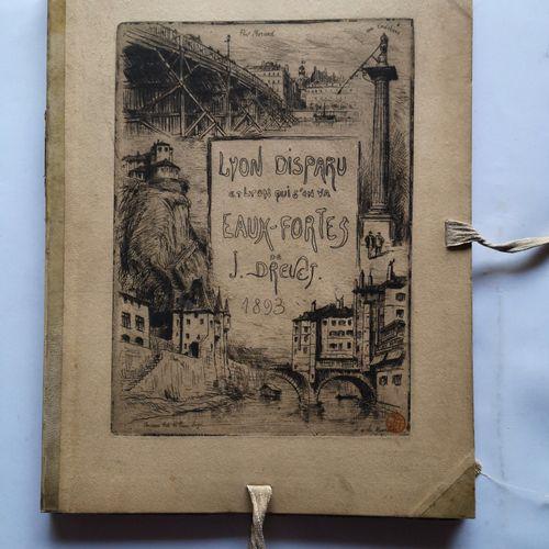 DREVET (Joannès). Lyon disparu et qui s'en va. Lyon, 1893. In 4, en feuilles sou…