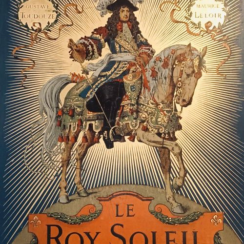TOUDOUZE (Gustave) Le Roy Soleil. Paris, Furne, 1904. In folio, cartonnage polyc…