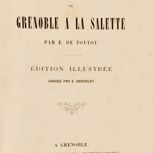 """TOYTOT (Ernest de). """"Voyage de Grenoble à la Salette. Edition illustrée gravée p…"""