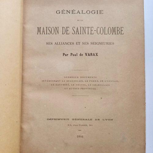 VARAX (Paul de). Généalogie de la Maison de Sainte Colombe, ses alliances et ses…