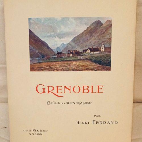 FERRAND (Henri). Grenoble, Capitale des Alpes françaises. Préface de M. Léon Aus…