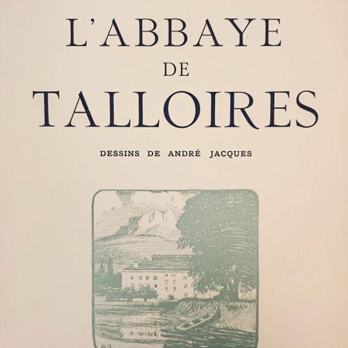 PEROUSE (Gabriel). L'Abbaye de Talloires. Dessins de André Jacques. Chambéry, Da…