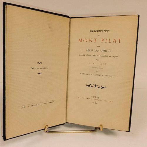 DU CHOUL (Jean) & MULSANT (Etienne). Description du Mont Pilat par Jean du Choul…
