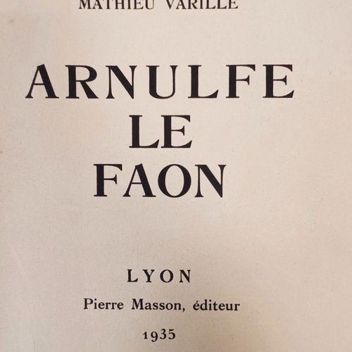 VARILLE (Mathieu). Arnulfe le Faon, Lyon, Pierre Masson, 1935. In 4, (4), 152, (…
