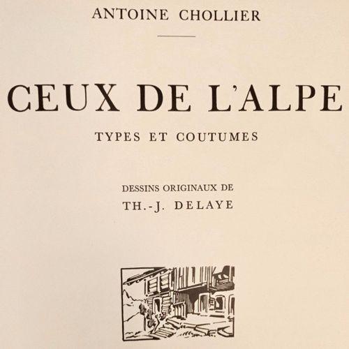 """CHOLLIER (Antoine). """"Ceux de l'Alpe. Types et Coutumes. Illustrations de Th. J..…"""