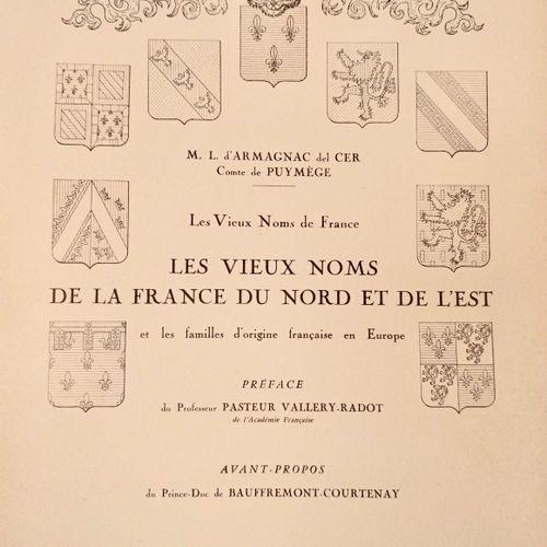 D'ARMAGNAC DEL CER, Comte de Puymége. Les Vieux noms de la France du Nord et de …
