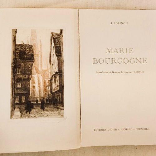 JOLINON (Joseph). Marie Bourgogne. Eaux fortes et dessins de Joanny Drevet. Gren…