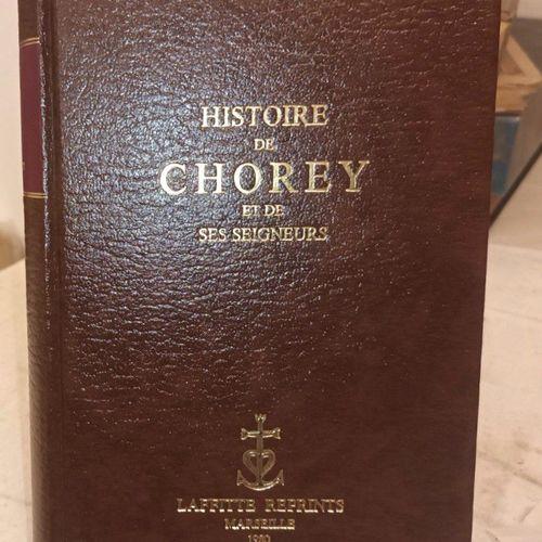 BIGARNE (Charles). Histoire de Chorey et de ses seigneurs. Marseille, Laffitte R…