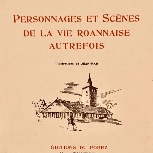 PRAJOUX (Joseph). Personnages et scènes de le voie roannaise d'autrefois Illustr…