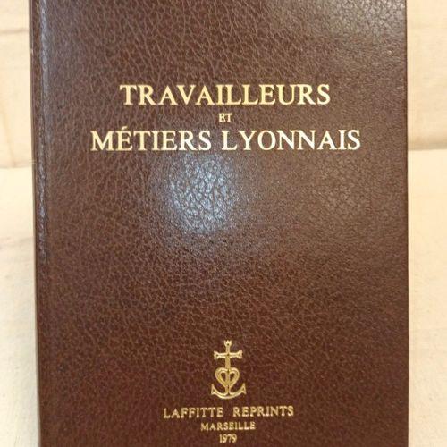 GODART (Justin). Travailleurs et métiers lyonnais. Préface d'Edouard Herriot. Ma…