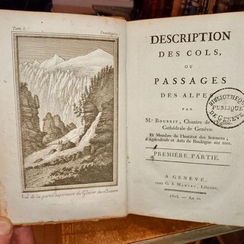 BOURRIT (Marc Théodore). Description des cols ou passages des Alpes. A Genève, c…