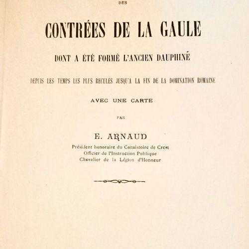 ARNAUD (E.) Dauphiné. Essai sur l'histoire et le Géographie de la Gaule dont a é…