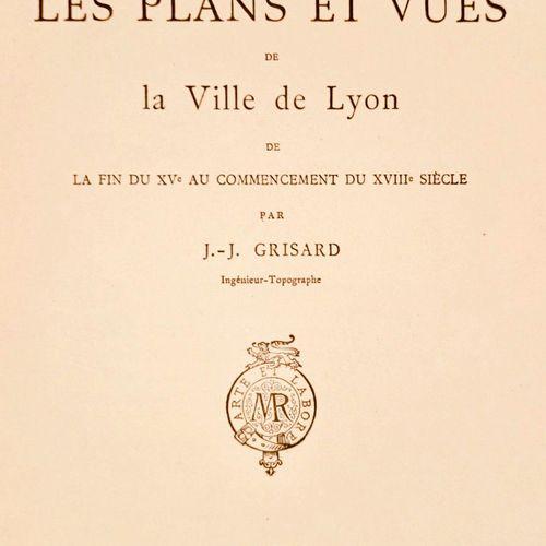 GRISARD (J. J.) Notice sur les plans et vues de la Ville de Lyon, de la fin du X…
