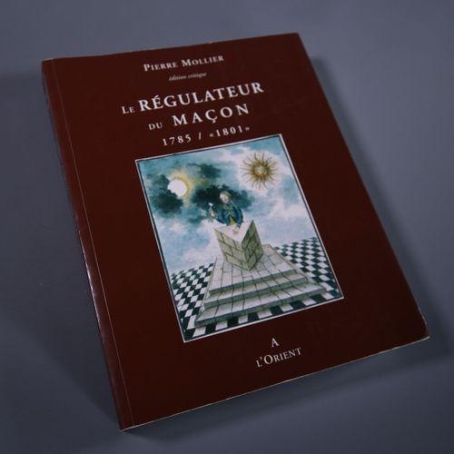 Régulateurs du Maçon En 1785, le Grand Orient de France adopta un rituel de réf…