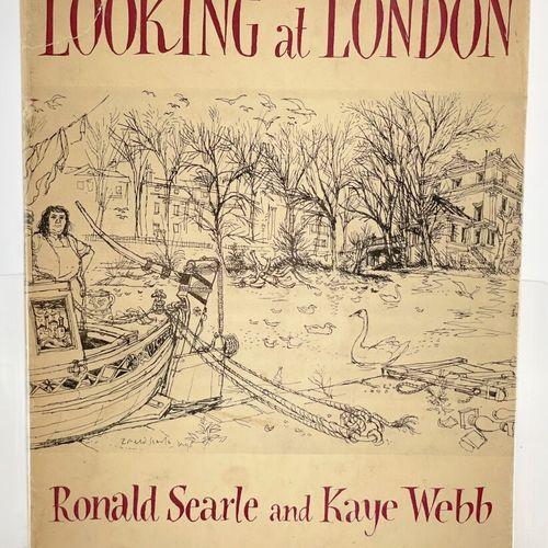 SEARLE. WEBB. Looking at London. SEARLE Ronald, WEBB Kaye. Looking at London and…