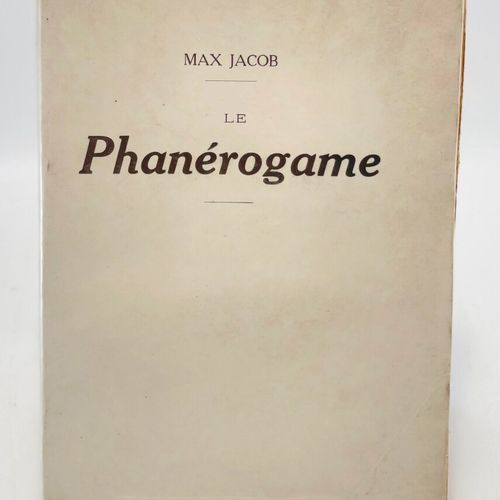 JACOB. Le Phanérogame. JACOB Max. Le Phanérogame.  Paris, s.N.E., 1918.  19 x 14…