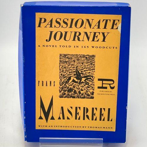 MASEREEL. Deux ouvrages. MASEREEL Frans. Passionate Journey. A Novel told in 165…