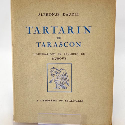 DUBOUT. DAUDET. Tartarin de Tarascon. DAUDET Alphonse. Tartarin de Tarascon. Ill…