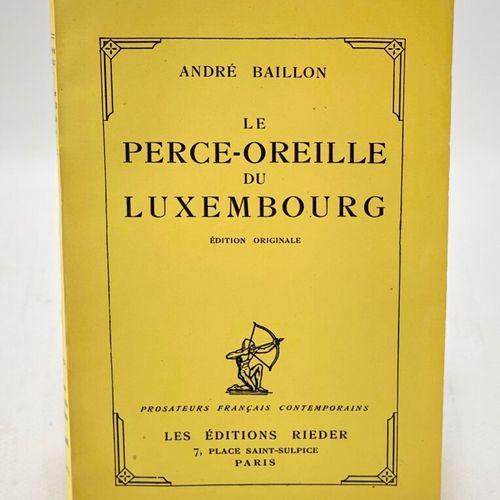BAILLON. Le Perce oreille du Luxembourg. BAILLON André. Le Perce oreille du Luxe…