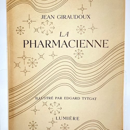 TYTGAT. GIRAUDOUX. La Pharmacienne. GIRAUDOUX Jean. La Pharmacienne. Orné de six…