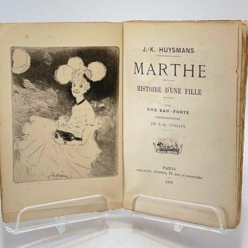 HUYSMANS. Marthe. HUYSMANS Joris Karl. Marthe. Histoire d'une fille. Avec une ea…
