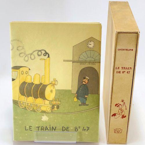 DUBOUT. COURTELINE. Le Train de 8H.47. La Vie de caserne. COURTELINE Georges. Le…