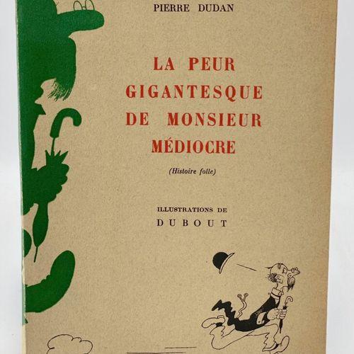 DUBOUT. DUDAN. La Peur gigantesque de Monsieur Médiocre. DUDAN Pierre. La Peur g…