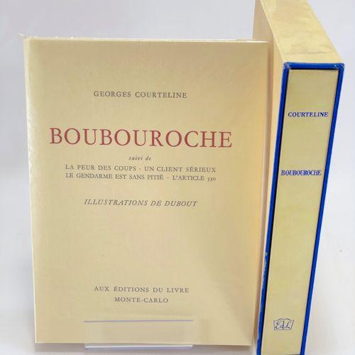 DUBOUT. COURTELINE. Boubouroche. COURTELINE Georges. Boubouroche. Suivi de La Pe…