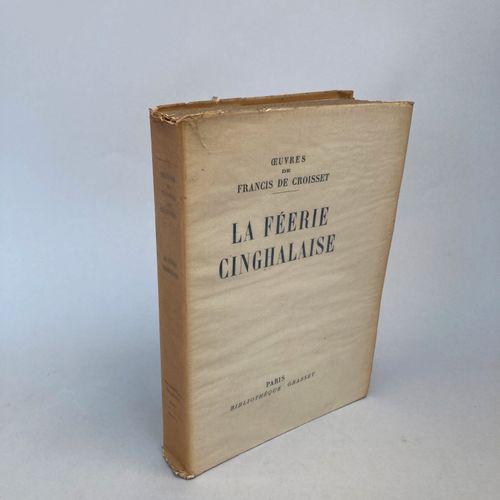 CROISSET, Francis de.  La féérie cinghalaise.  Paris, Grasset, 1926.  In 8, broc…