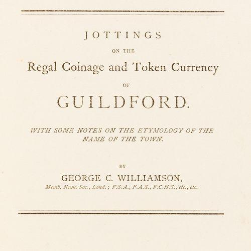 George C Williamson NO RESERVE Numismatics. Williamson (George C.) Jottings on t…
