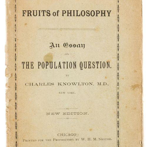 Charles Knowlton 没有 保留的人口 Knowlton (Charles) Fruits of Philosophy.关于人口问题的论文》,新版,…