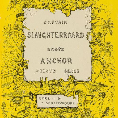 Mervyn Peake NO RESERVE Peake (Mervyn) Captain Slaughterboard Drops Anchor,插图,有些…
