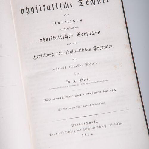 """Frick, J. Dr., """"Die physikalische Technik oder Anleitung zur Anstellung von phys…"""