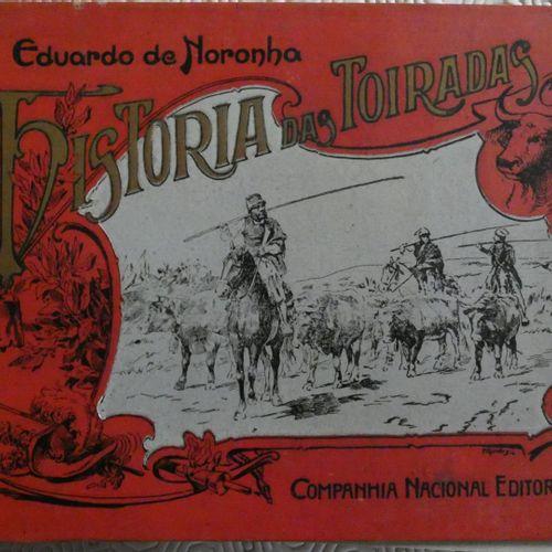 NORONHA (Eduardo de). Historia das toiradas. Lisbon, Secçao editorial da companh…